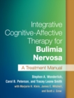 Integrative Cognitive-Affective Therapy for Bulimia Nervosa : A Treatment Manual - eBook