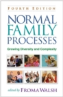 Normal Family Processes, Fourth Edition : Growing Diversity and Complexity - Book