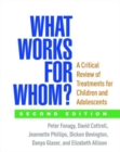 What Works for Whom? : A Critical Review of Treatments for Children and Adolescents - Book