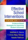 Effective School Interventions, Third Edition : Evidence-Based Strategies for Improving Student Outcomes - Book