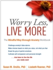Worry Less, Live More : The Mindful Way through Anxiety Workbook - eBook