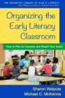 Organizing the Early Literacy Classroom : How to Plan for Success and Reach Your Goals - eBook