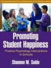 Promoting Student Happiness : Positive Psychology Interventions in Schools - Book