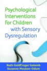 Psychological Interventions for Children with Sensory Dysregulation - Book
