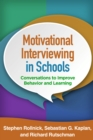 Motivational Interviewing in Schools : Conversations to Improve Behavior and Learning - eBook