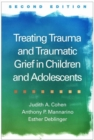 Treating Trauma and Traumatic Grief in Children and Adolescents, Second Edition - Book