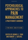 Psychological Approaches to Pain Management, Third Edition : A Practitioner's Handbook - Book