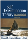 Self-Determination Theory : Basic Psychological Needs in Motivation, Development, and Wellness - eBook