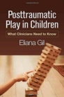 Posttraumatic Play in Children : What Clinicians Need to Know - Book