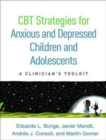 CBT Strategies for Anxious and Depressed Children and Adolescents : A Clinician's Toolkit - Book