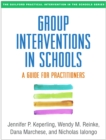 Group Interventions in Schools : A Guide for Practitioners - eBook