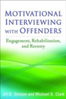 Motivational Interviewing with Offenders : Engagement, Rehabilitation, and Reentry - Book