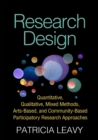 Research Design : Quantitative, Qualitative, Mixed Methods, Arts-Based, and Community-Based Participatory Research Approaches - eBook