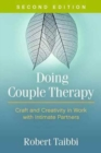 Doing Couple Therapy, Second Edition : Craft and Creativity in Work with Intimate Partners - Book