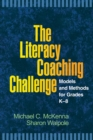 The Literacy Coaching Challenge : Models and Methods for Grades K-8 - eBook