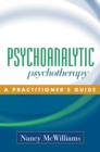 Psychoanalytic Psychotherapy : A Practitioner's Guide - eBook