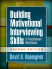 Building Motivational Interviewing Skills, Second Edition : A Practitioner Workbook - eBook