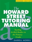 The Howard Street Tutoring Manual, Second Edition : Teaching At-Risk Readers in the Primary Grades - eBook