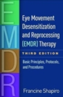 Eye Movement Desensitization and Reprocessing (EMDR) Therapy, Third Edition : Basic Principles, Protocols, and Procedures - Book