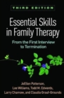 Essential Skills in Family Therapy, Third Edition : From the First Interview to Termination - Book
