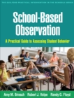 School-Based Observation : A Practical Guide to Assessing Student Behavior - eBook