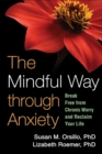 The Mindful Way through Anxiety : Break Free from Chronic Worry and Reclaim Your Life - eBook