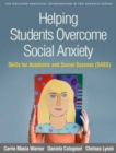 Helping Students Overcome Social Anxiety : Skills for Academic and Social Success (SASS) - Book