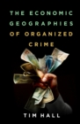 The Economic Geographies of Organized Crime - eBook