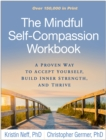 The Mindful Self-Compassion Workbook : A Proven Way to Accept Yourself, Build Inner Strength, and Thrive - eBook