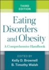 Eating Disorders and Obesity, Third Edition : A Comprehensive Handbook - Book