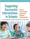 Supporting Successful Interventions in Schools : Tools to Plan, Evaluate, and Sustain Effective Implementation - Book