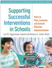 Supporting Successful Interventions in Schools : Tools to Plan, Evaluate, and Sustain Effective Implementation - eBook
