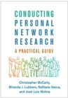 Conducting Personal Network Research : A Practical Guide - Book
