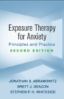 Exposure Therapy for Anxiety, Second Edition : Principles and Practice - Book