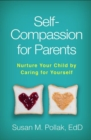 Self-Compassion for Parents : Nurture Your Child by Caring for Yourself - Book