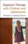 Exposure Therapy with Children and Adolescents - Book