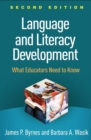 Language and Literacy Development, Second Edition : What Educators Need to Know - Book