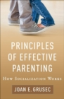 Principles of Effective Parenting : How Socialization Works - Book