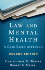 Law and Mental Health : A Case-Based Approach - Book