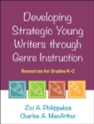 Developing Strategic Young Writers through Genre Instruction : Resources for Grades K-2 - Book