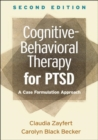 Cognitive-Behavioral Therapy for PTSD, Second Edition : A Case Formulation Approach - Book