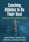Coaching Athletes to Be Their Best : Motivational Interviewing in Sports - Book