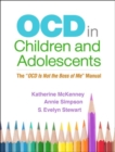 "OCD in Children and Adolescents : The ""OCD Is Not the Boss of Me"" Manual - Book"