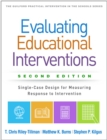 Evaluating Educational Interventions, Second Edition : Single-Case Design for Measuring Response to Intervention - eBook