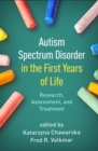 Autism Spectrum Disorder in the First Years of Life : Research, Assessment, and Treatment - Book