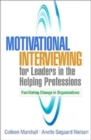 Motivational Interviewing for Leaders in the Helping Professions - Book