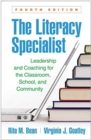 The Literacy Specialist : Leadership and Coaching for the Classroom, School, and Community - Book