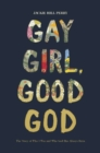 Gay Girl, Good God : The Story of Who I Was, and Who God Has Always Been - Book