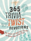 365 Trivia Twist Devotions : Fun Facts and Spiritual Truths for Every Day of the Year - eBook