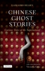Chinese Ghost Stories : Curious Tales of the Supernatural - eBook